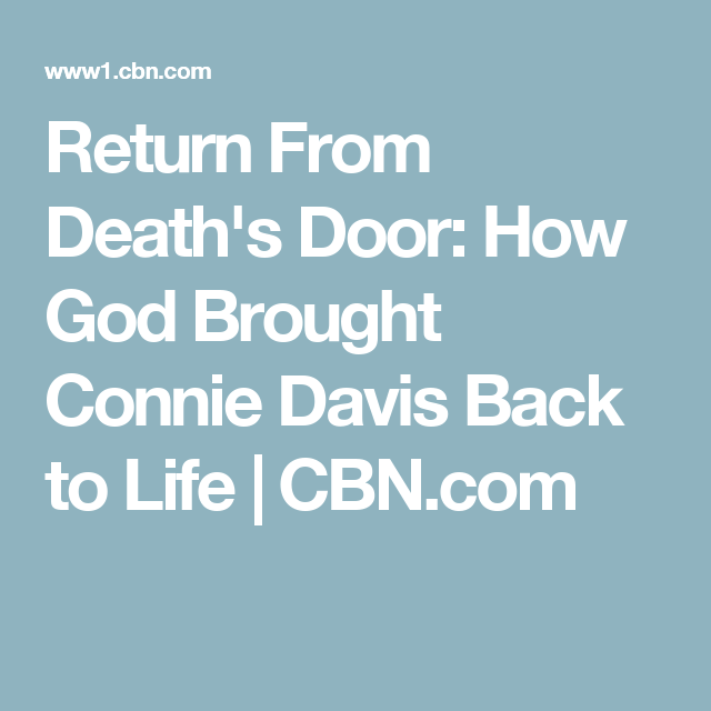 Return From Death's Door: How God Brought Connie Davis Back to Life | CBN.com