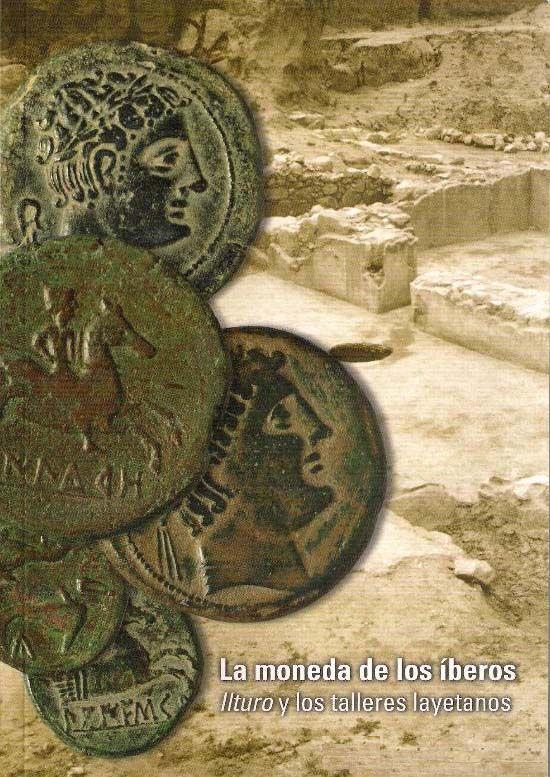 VV.AA. La moneda de los íberos: Ilturo y los talleres layetanos. Barcelona: Alejandro G. Sinner, 2012