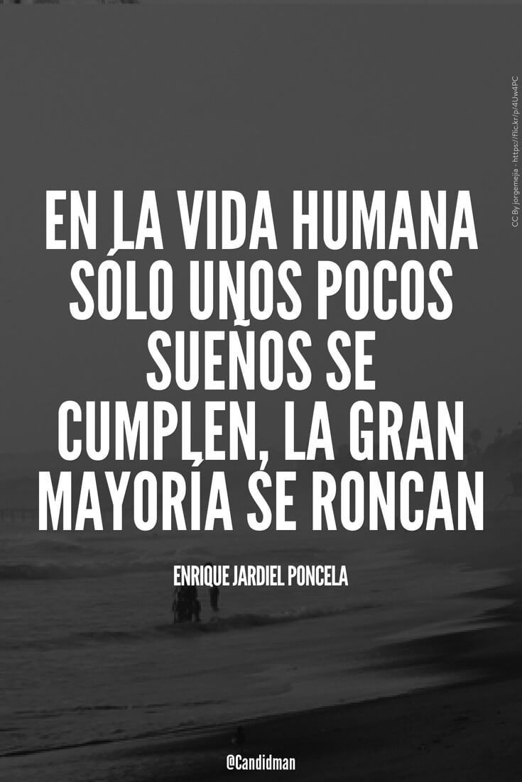 Quotes En Español De La Vida: En La Vida Humana Sólo Unos Pocos Sueños Se Cumplen, La