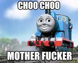 Image From Http Static2 Fjcdn Com Comments A Wild Thomas The Tank Engine Arrives 2c085aab49e604dabbbb1 Thomas Meme Thomas And Friends Thomas The Tank Engine