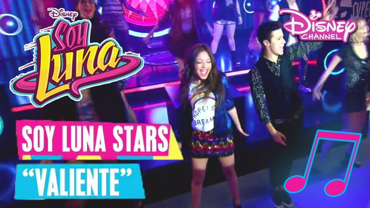 SOY LUNA � Soy Luna Stars - Valiente | Disney Channel Songs