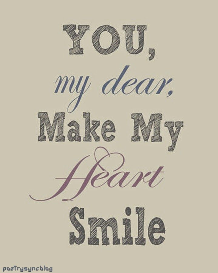 Love Quote You my dear make my heart smile | Love Quotes ...