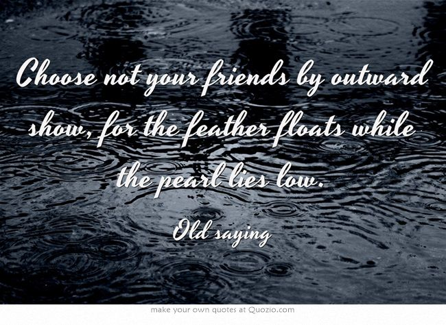 Choose Not Your Friends By Outward Show For The Feather Floats Quotes From The Color Of Water About Race With Page Numbers