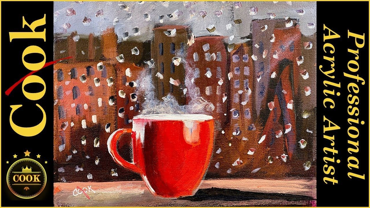 How To Paint Rain On A Widow With A City View And Coffee Cup Acrylic Tutorial For Beginners In 2020 Painting Tutorial Acrylic Painting Tutorials Acrylic Tutorials
