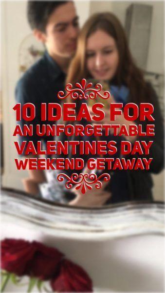 Valentines Day Weekend Getaway Weekend Getaways Pinterest