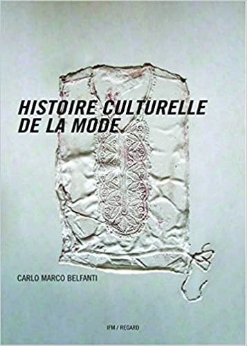 Histoire Culturelle De La Mode Amazon Fr Belfanti Carlo Marco Livres En 2020 Culturel Telechargement Histoire