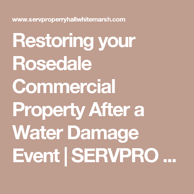 Restoring Your Rosedale Commercial Property After A Water Damage Event Servpro Of Perry Hall X2f White Marsh Commercial Property Restoration Water Damage