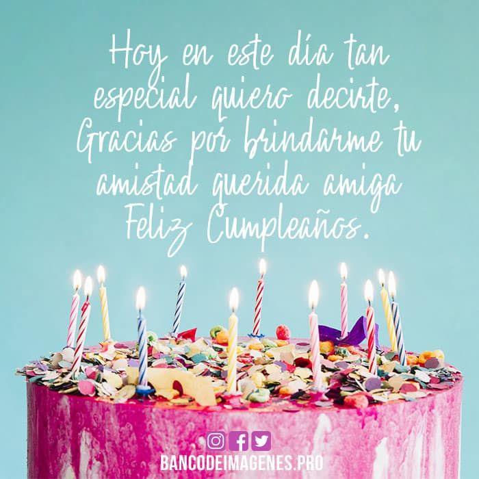 Imagenes Originales De Feliz Cumpleanos Amiga Happy Bday Wishes Birthday Cake With Candles Birthday Wishes Quotes