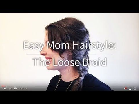Quick Hair Style for Moms (When You Don't Have Time to Shower!) | The Loose Romantic Braid — Now THAT I Can Do, Mama!