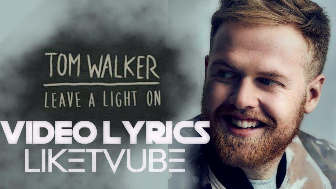 Tom Walker Leave A Light On Lyrics Tom Walker Lyrics Toms