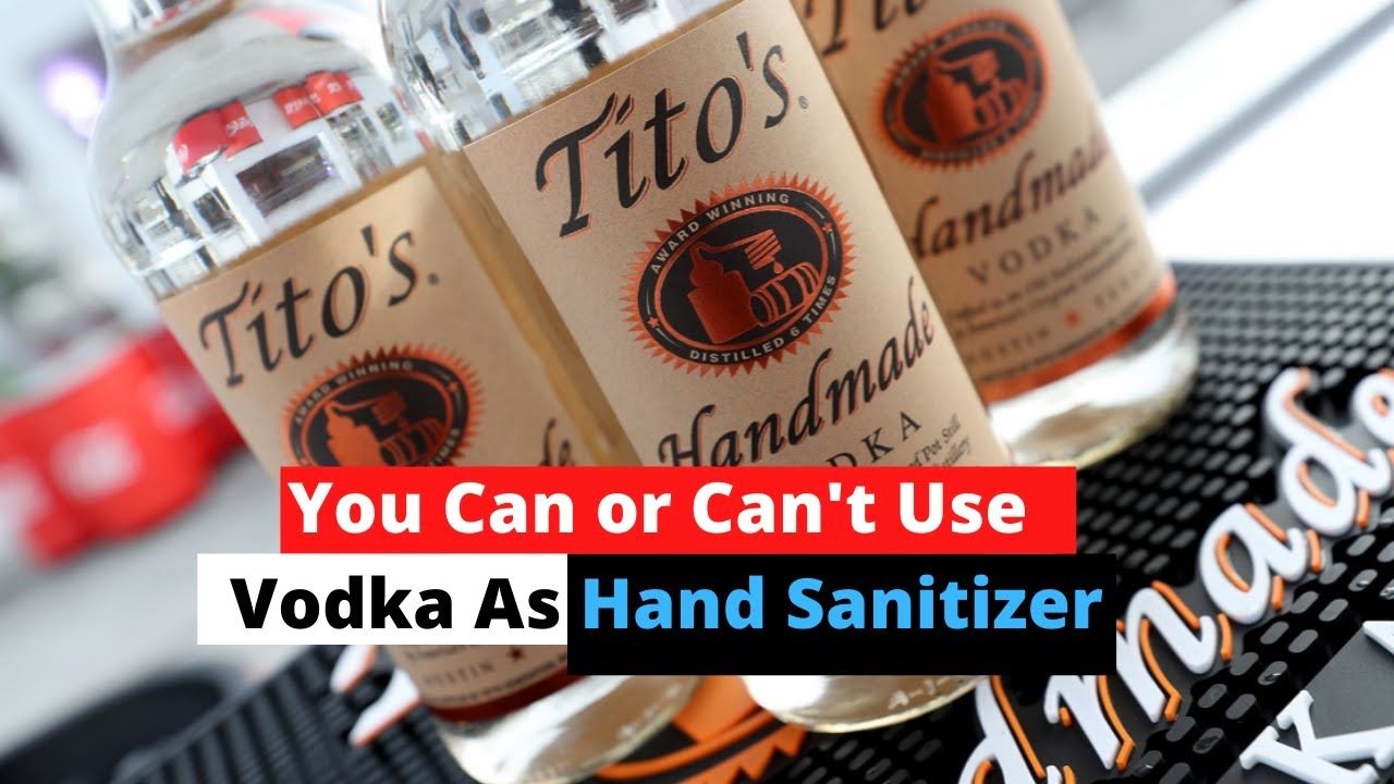 You Can Or Can T Use Vodka As Hand Sanitizer In 2020 Vodka