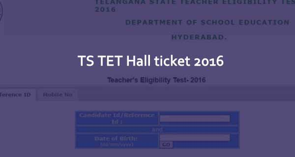 Telangana Ts Tet Hall Ticket 2016 Download Now Tstet Cgg Gov In