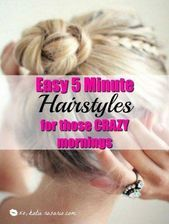 Easy 5 Minute Hairstyles for Those Crazy Busy Mornings