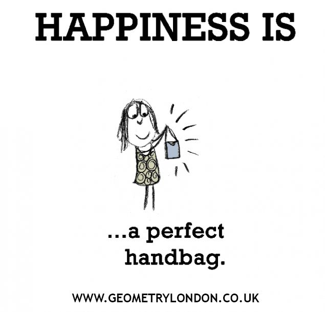3be92d77588f7 Happiness is a perfect handbag! | Crazy About Handbags | Bag quotes ...