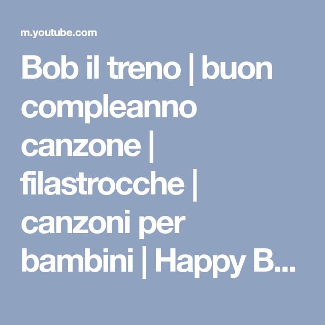Bob il treno | buon compleanno canzone | filastrocche | canzoni