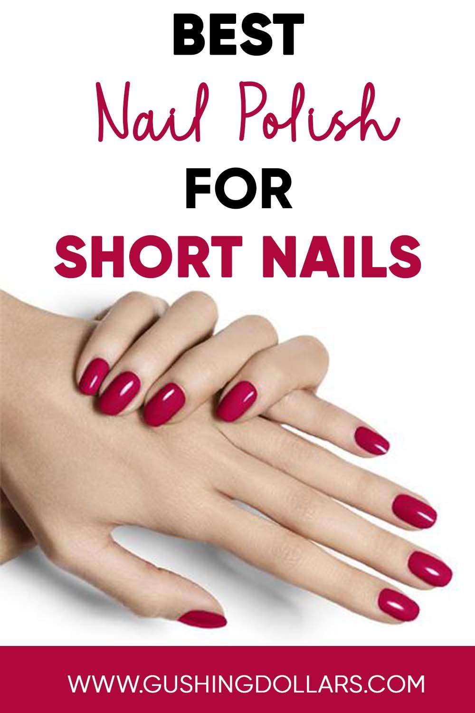 Best Nail Polish For Short Nails In 2020 Fun Nails Best Nail Polish Short Nails