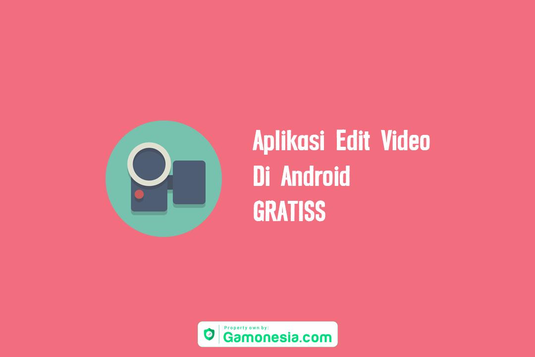Aplikasi Edit Video Yang Mudah Dan Ringan