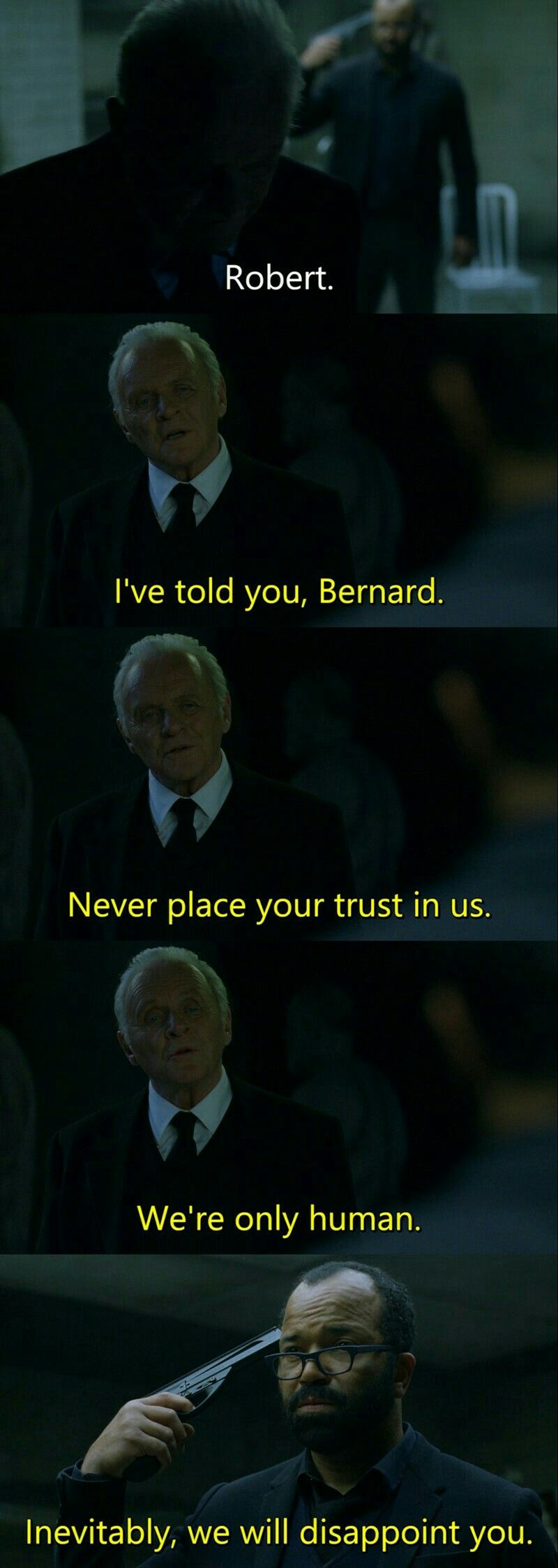 I Ve Told You Bernard Never Place Your Trust In Us We Re Only