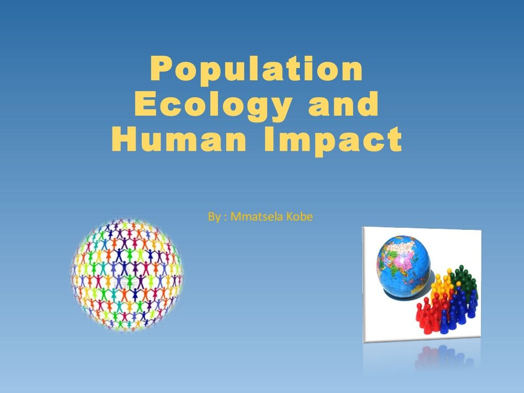Population Ecology And Human Impact By Mmatsela Kobe Via