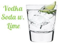 Vodka Soda With Lime Is The Perfect Drink To Get A Buzz Without Any Added Sugar Carbs Or Calories One Drin Entertaining Drinks Low Calorie Drinks Vodka Soda