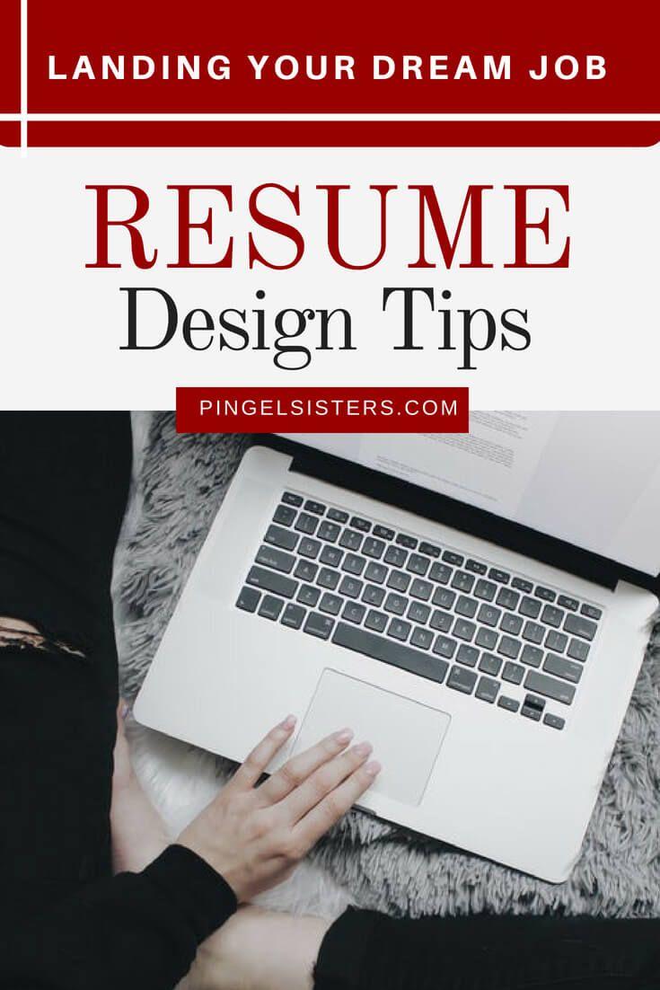 Landing Your Dream Job Resume Design Tips Job Resume Dream Job
