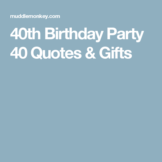 40th Birthday Party 40 Quotes & Gifts