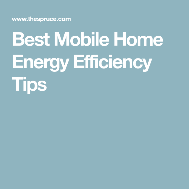The Best Mobile Home Energy Efficiency Tips That Will Save You Money