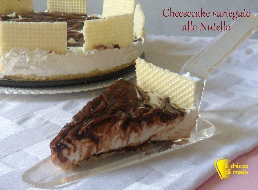 Cheesecake Variegato Alla Nutella Ricetta Pinterest
