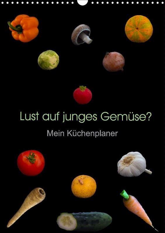 Lust auf junges Gemüse? - CALVENDO Kalender von Christoph Ebeling