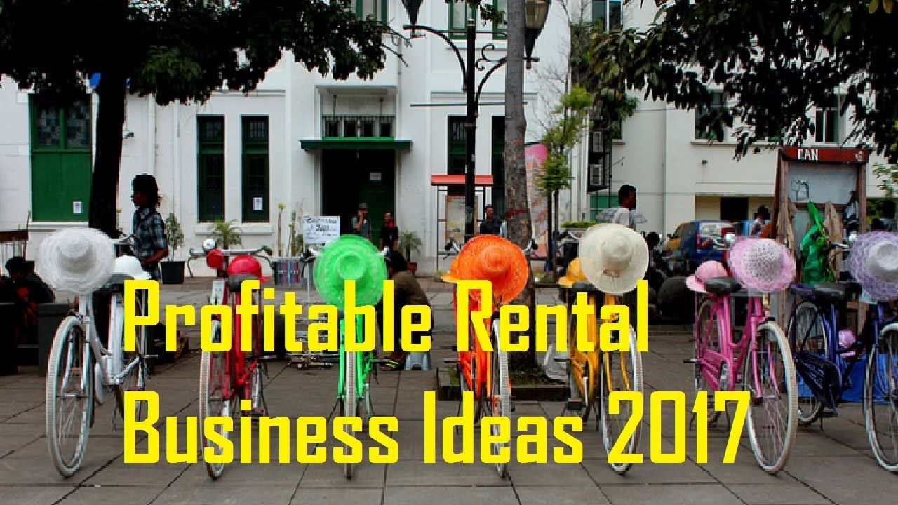 25 the most profitable rental business ideas 2017 | business ideas