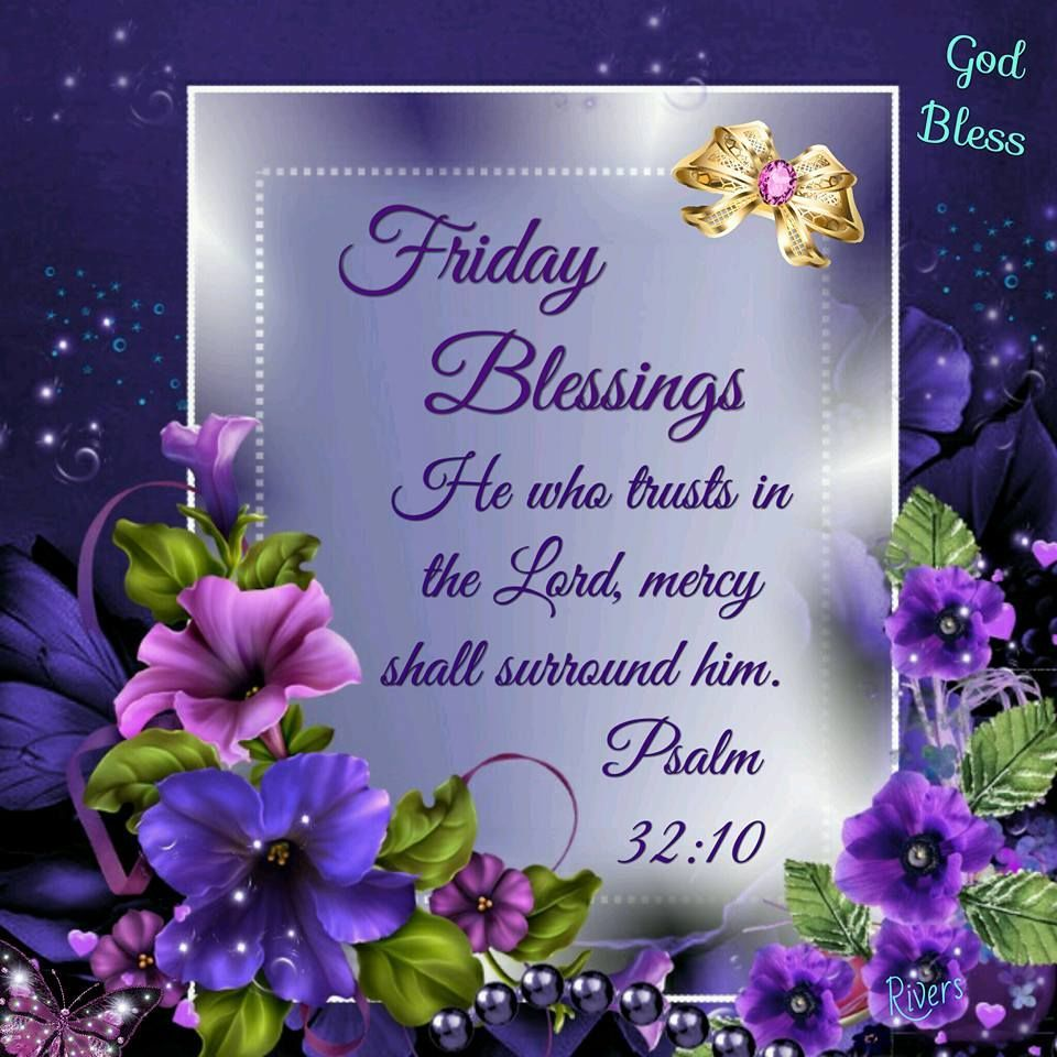 Friday Blessings | Blessed friday, Good morning friday, Its friday ...