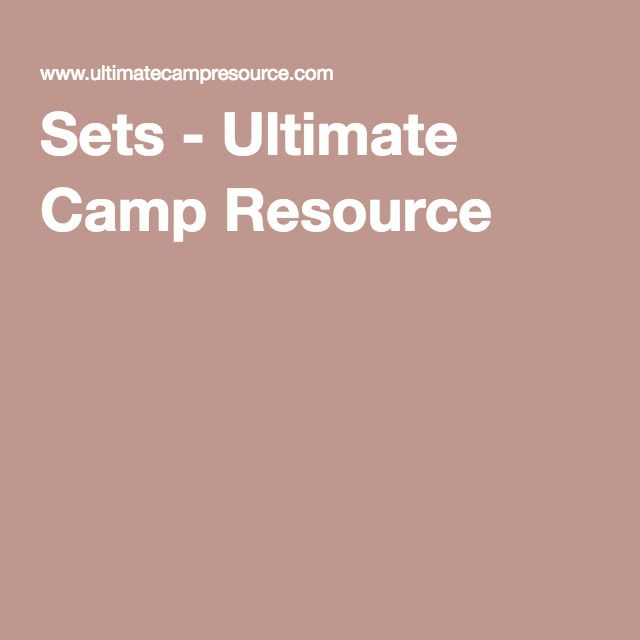 Sets - Ultimate Camp Resource