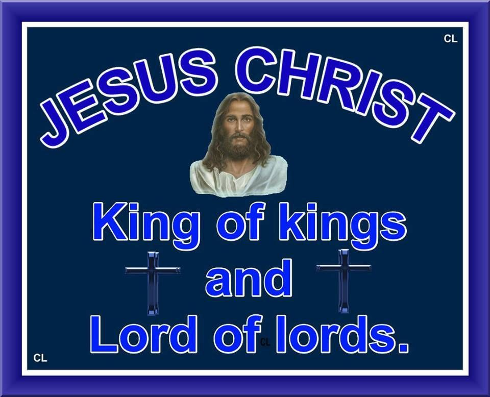 Jesus ( Yeshua ) Christ is KING of kings, LORD of lords!! UPDATED TODAY!!