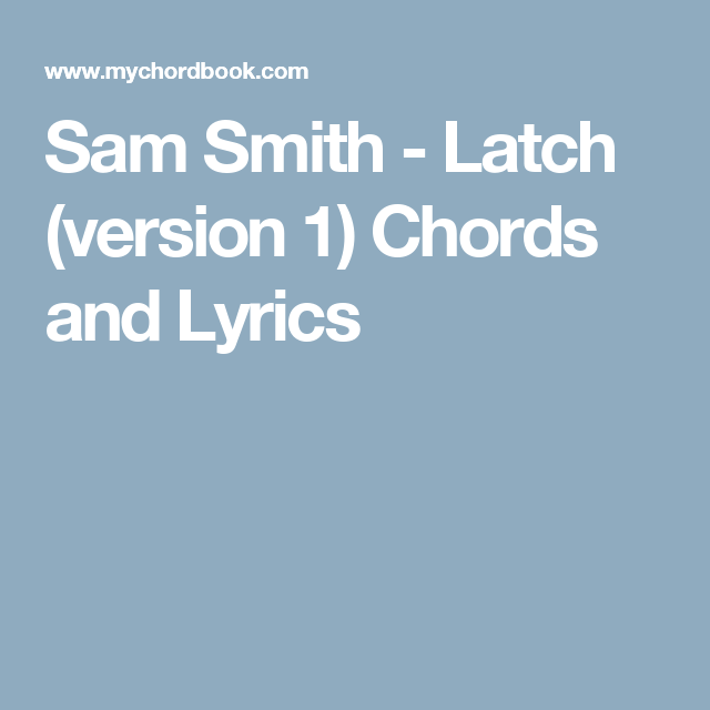 Sam Smith - Latch (version 1) Chords and Lyrics | Ukulele ...