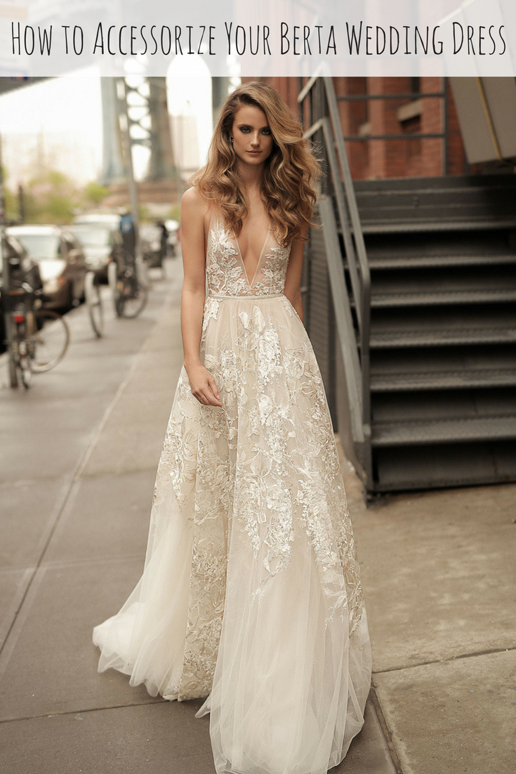 c8078e03c3f3 How to Accessorize Your Deep-V Berta Wedding Dress – Amy O. Bridal