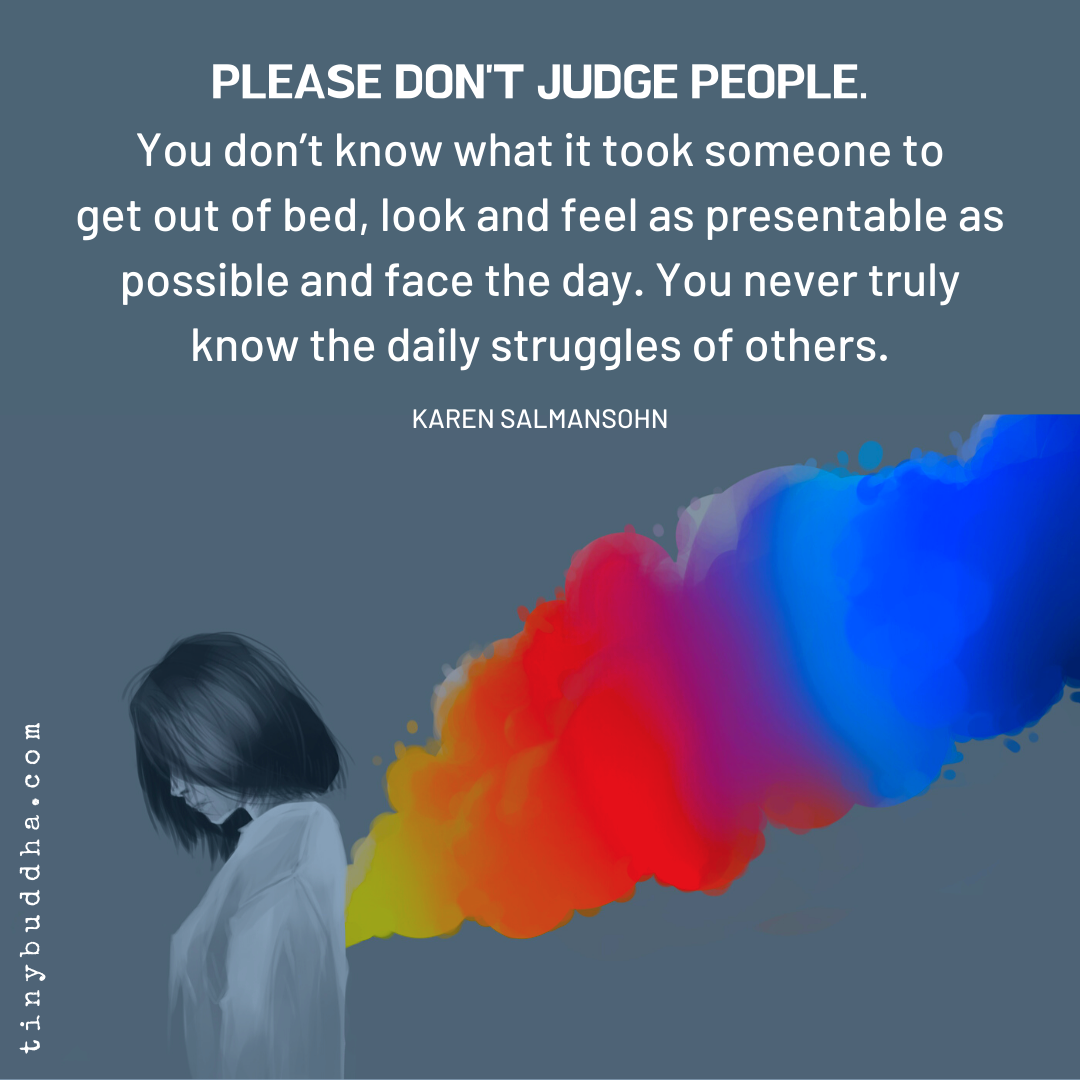 Please Don T Judge People Tiny Buddha Dont Judge People Quotes Dont Judge People People Who Judge Quotes