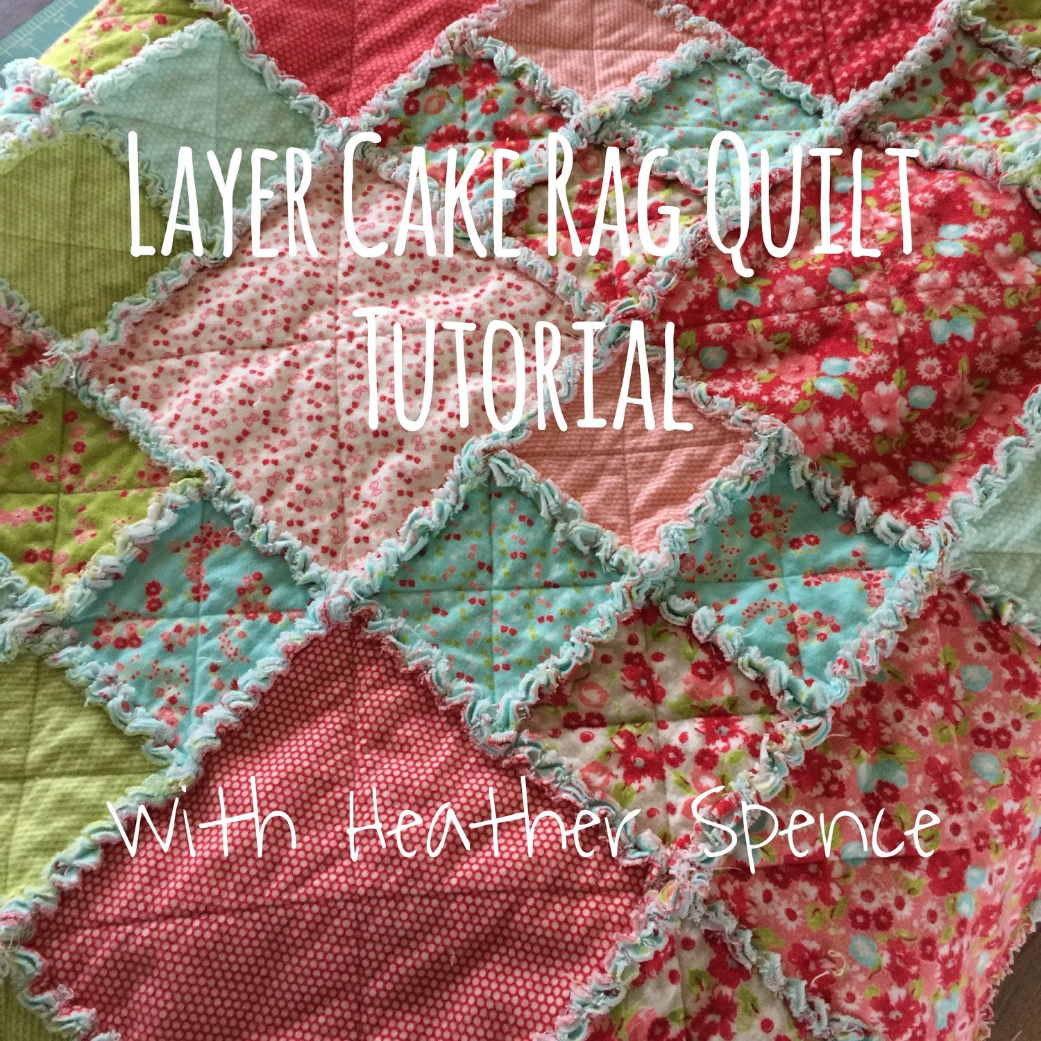Layer Cake Rag Quilt Tutorial with Heather Spence | Crochet blankets ...