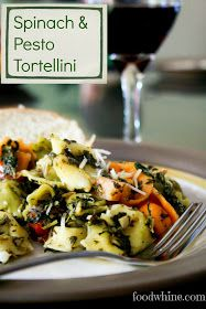 Food and Whine: Spinach and Pesto Tortellini