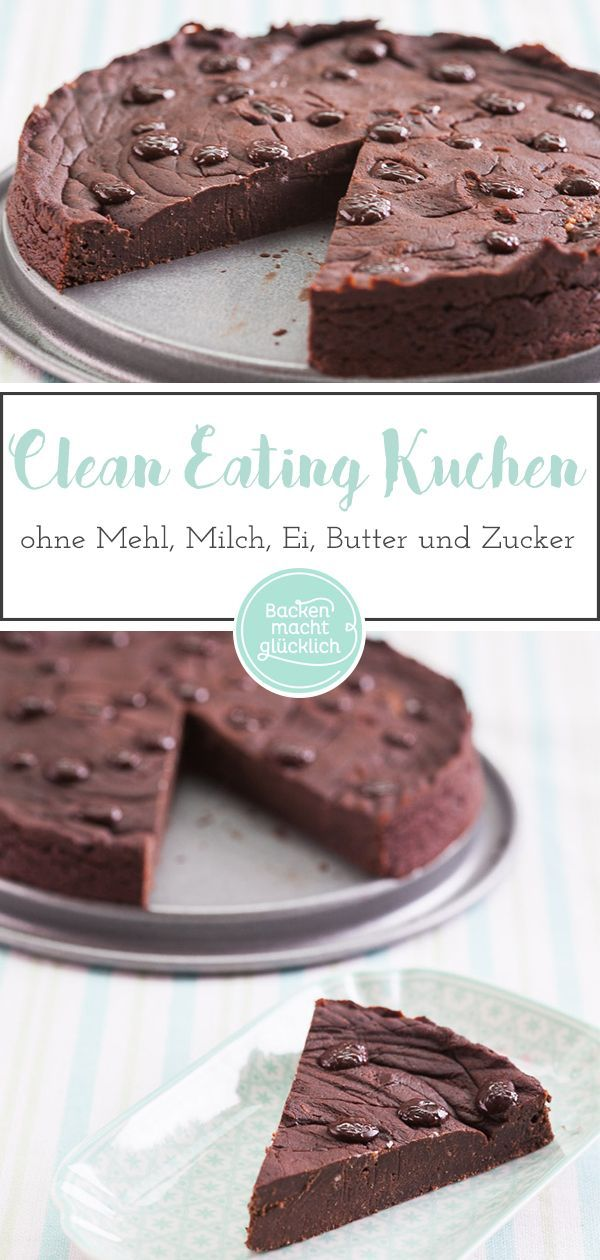 Clean Eating Chocolate Cake Baking Makes You Happy This Clean Eating Chocolate Cake Without Flour In 2020 Schokokuchen Backen Schokokuchen Schokokuchen Ohne Mehl