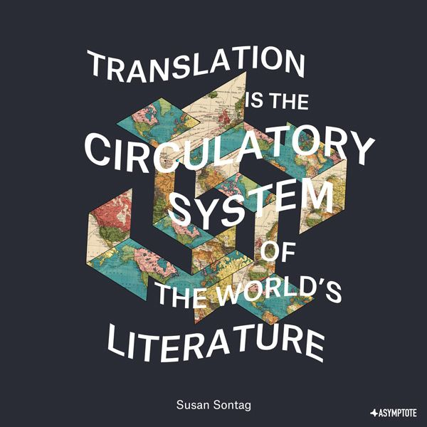 Translation Is The Circulatory System Of The World S