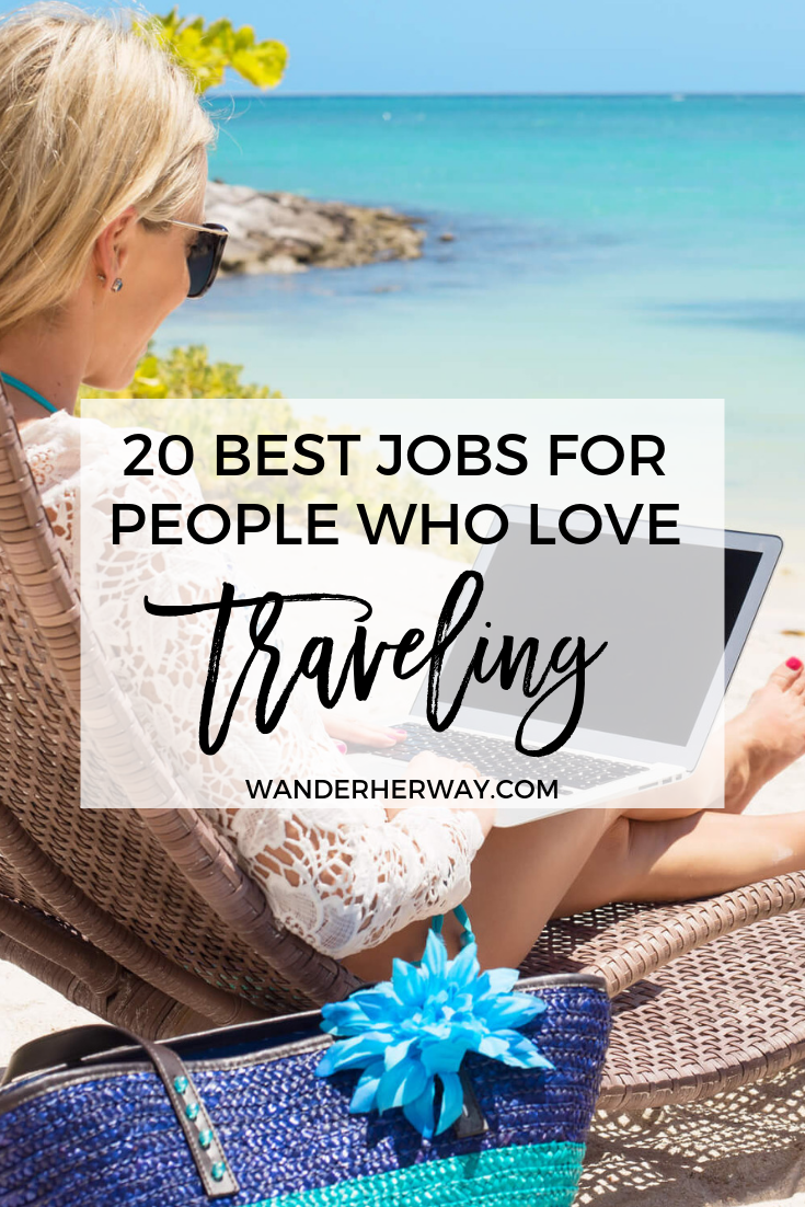 20 Amazing Jobs For People Who Like To Travel Wander Her Way Traveling By Yourself Travel Jobs Travel Careers