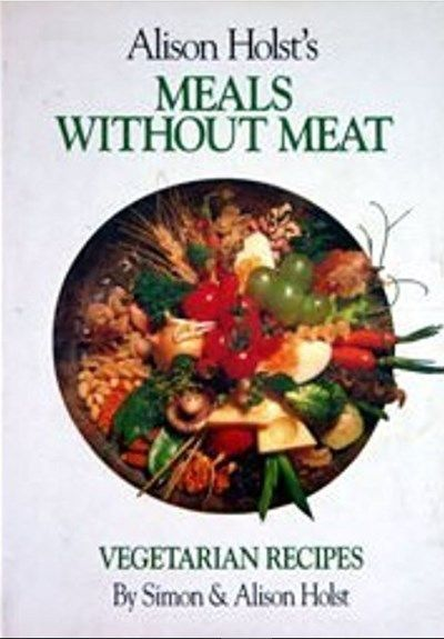 Alison Holst's Meals Without Meat: Vegetarian Recipes | Meatless