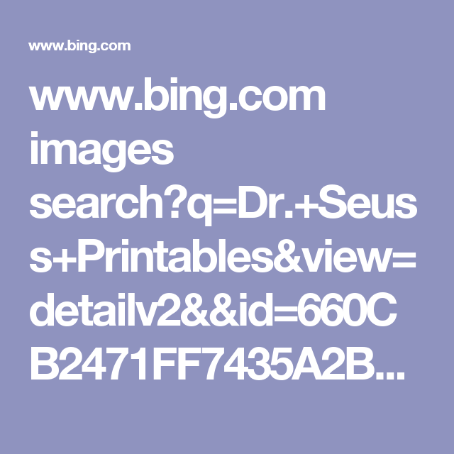 Bing Images Search Q: Www.bing.com Images Search?q=Dr.+Seuss+Printables&view