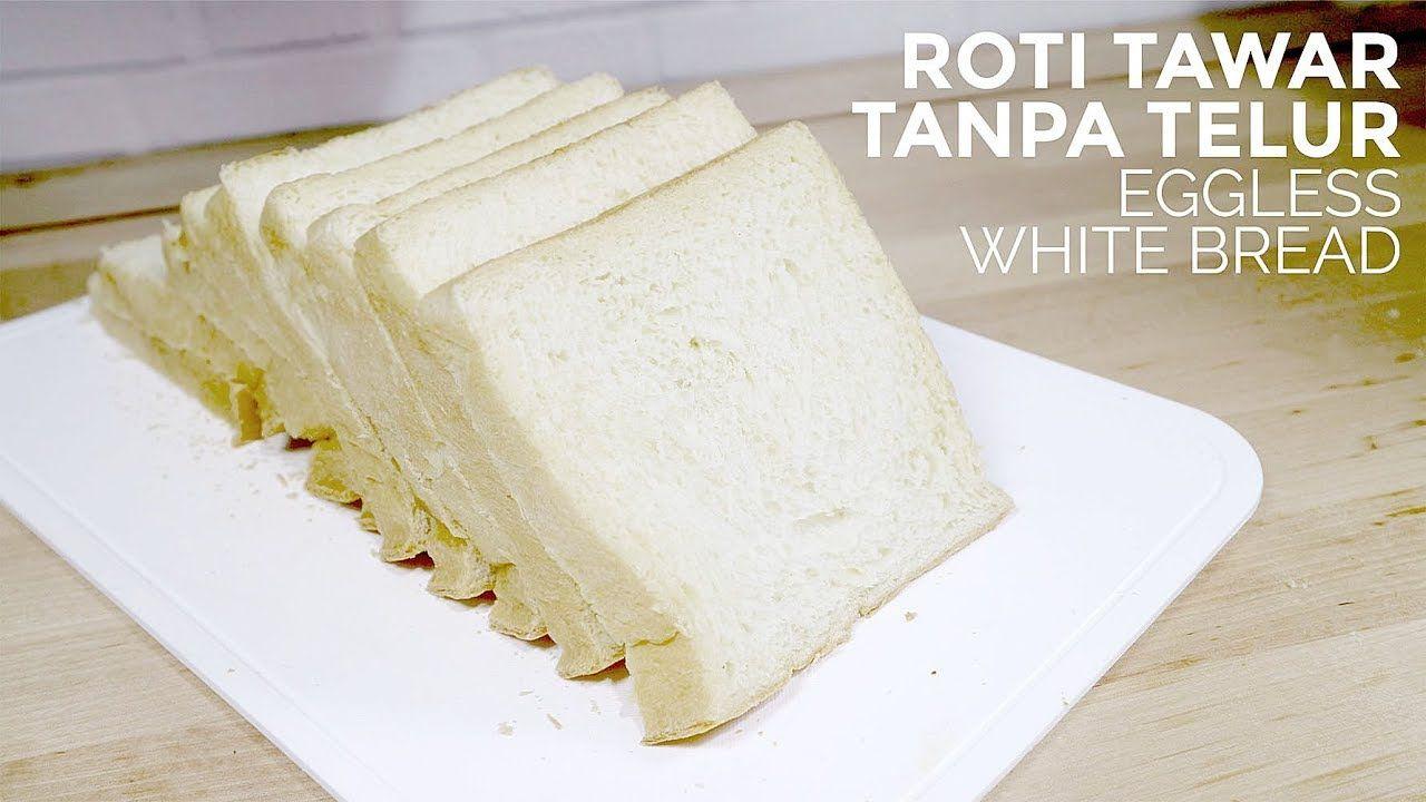 Roti Tawar Tanpa Telur Eggless White Bread Resep Recipe Reseprotitawartanpatelur Egglesswhitebreadrecipe Rotis Roti Putih Telur