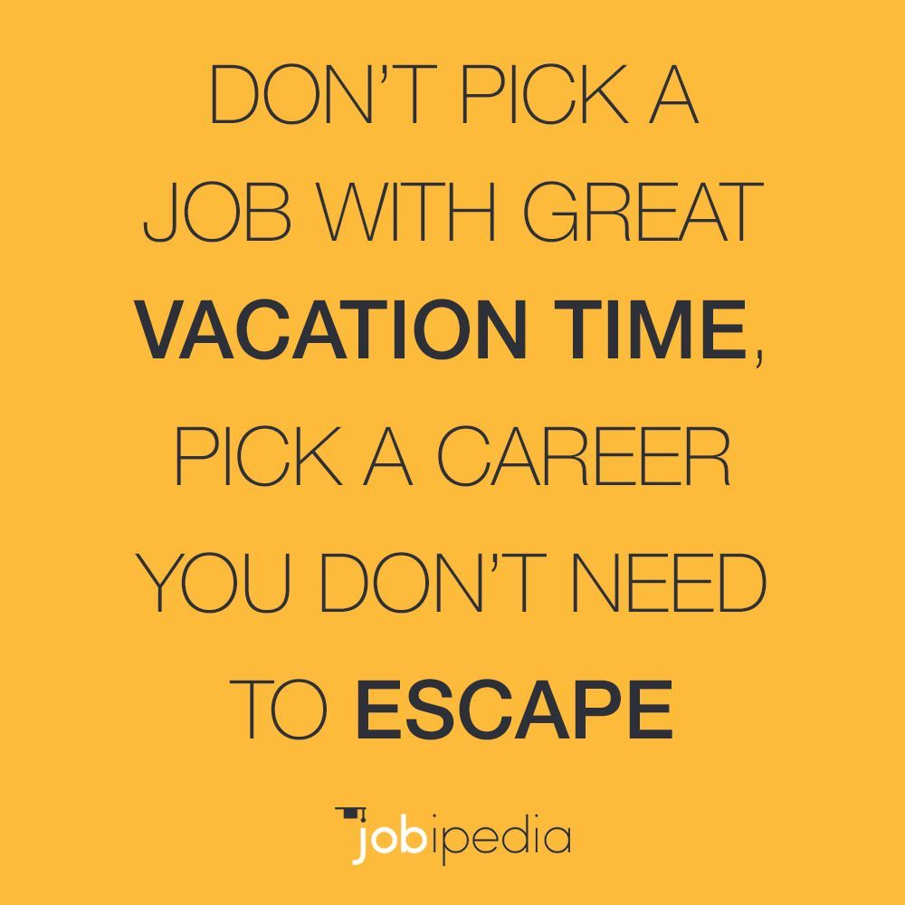 If You Love What You Do You Wont Be Counting Your Vacation Days Vacation Days Great Vacations Words