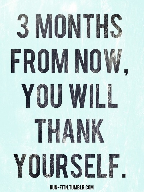 Good 3 Months From Now, You Will Thank Yourself Quotes Motivational Fitness  Exercise Fitness Quotes Workout Quotes Exercise Quotes Keep Going