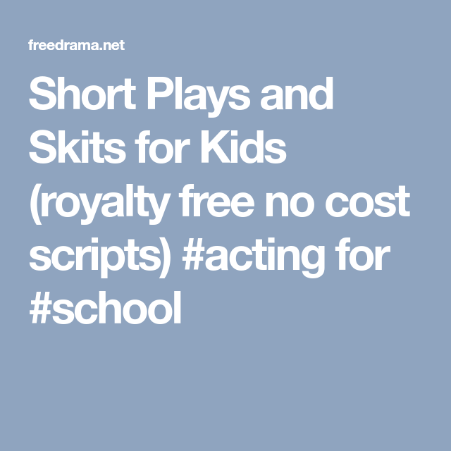 Short Plays and Skits for Kids (royalty free no cost scripts