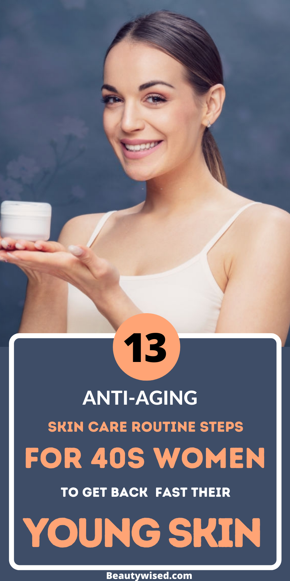 An Ultimate Anti Aging Skincare Routine For Women Over 40 Or 50s Go Get Back Your Anti Aging Skincare Routine Night Skin Care Routine Best Skin Care Routine