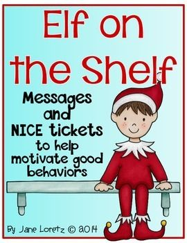 """Enjoy these Elf messages and  """"Nice tickets.""""  I wanted to share this idea with all of you, I had fun using Elf on the Shelf last year in my classroom,  and I know you will too. The kids looked forward to it everyday.   I added a little twist with this pack."""