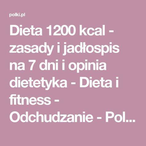 Dieta 1200 Kcal Zasady I Jadlospis Na 7 Dni I Opinia Dietetyka